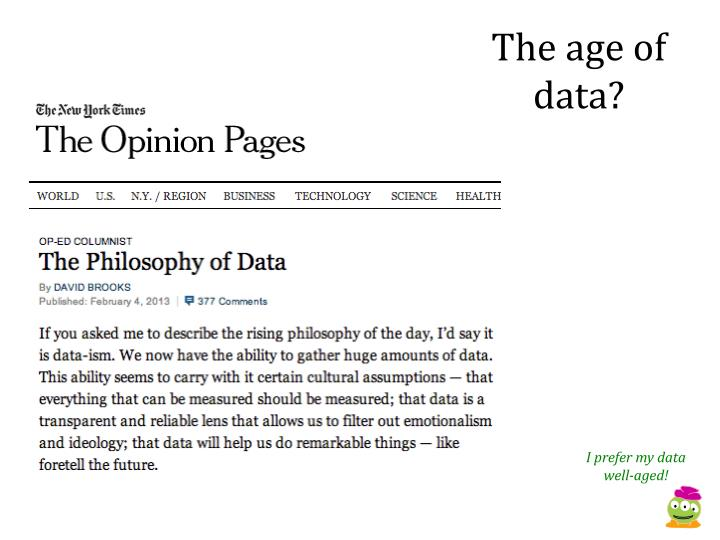 The age of data?
