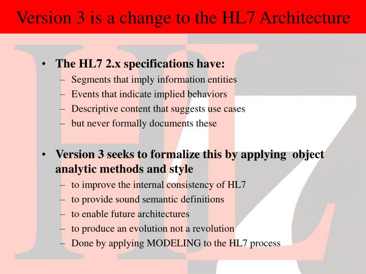 Version 3 is a change to the HL7 Architecture