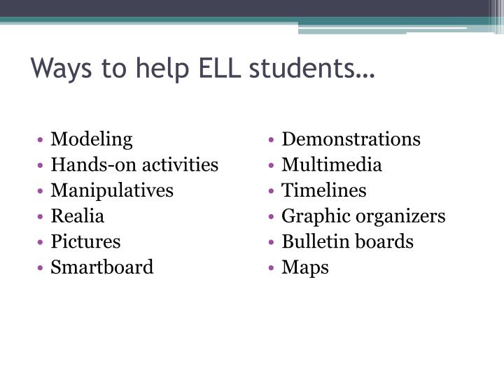 Ways to help ELL students…