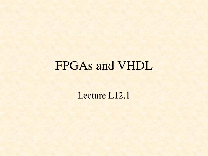 Fpgas and vhdl
