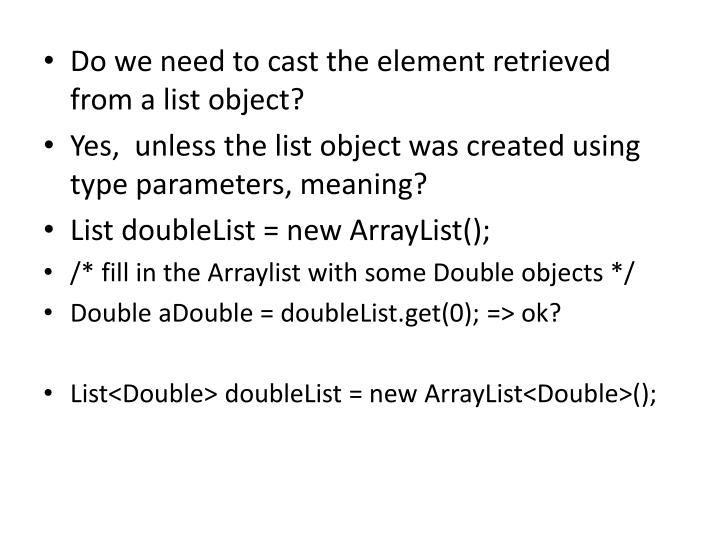 Do we need to cast the element retrieved from a list object?