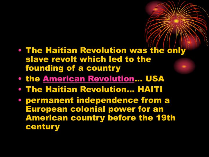 causes of the haitian revolution The haitian revolution consequences, part 6  haitian revolutionary general by   if they could fight in separate causes for the antagonistic free sectors of .