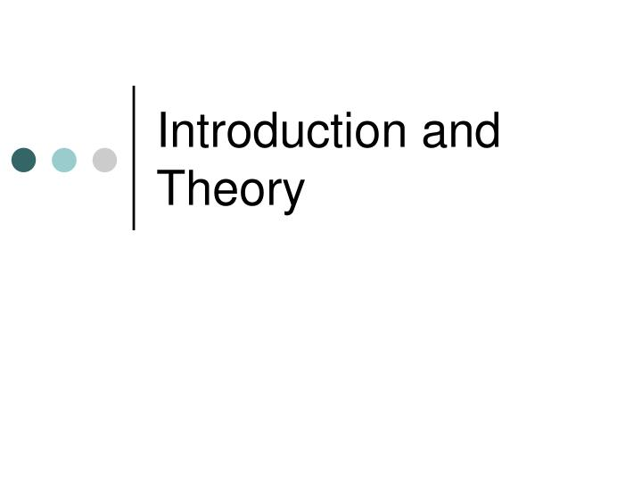 Introduction and theory