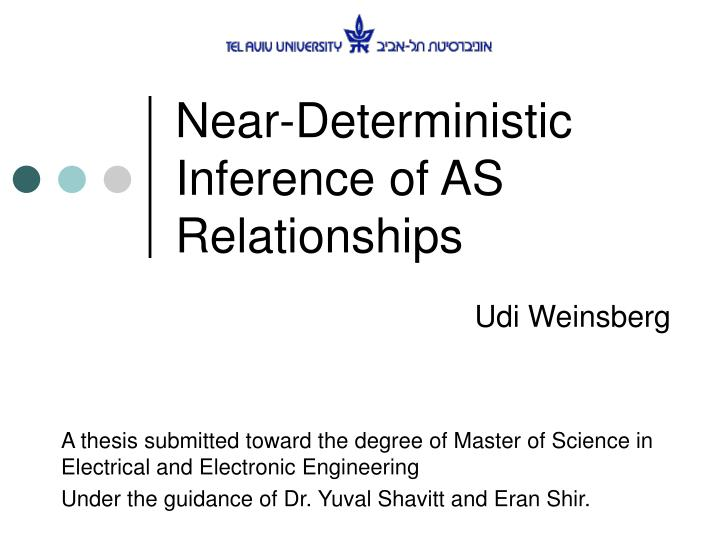 Near-Deterministic Inference of AS Relationships