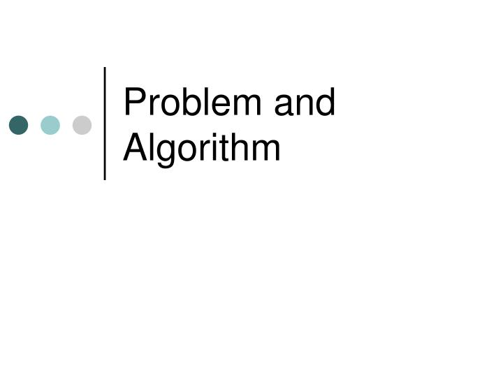 Problem and Algorithm