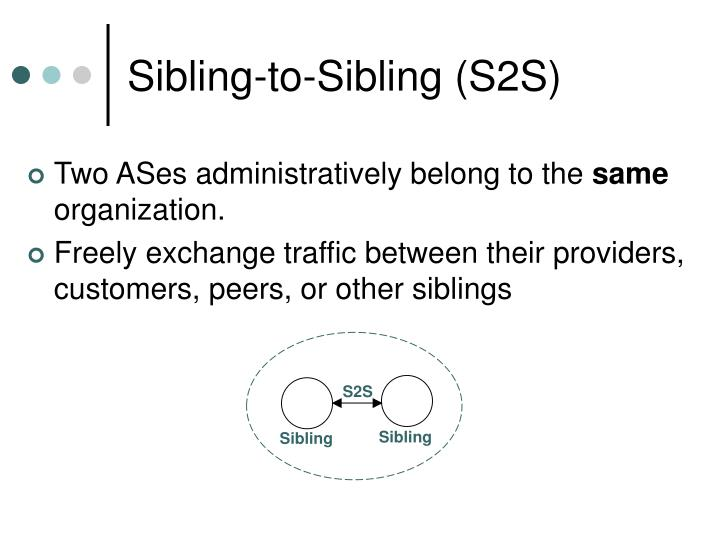 Sibling-to-Sibling (S2S)