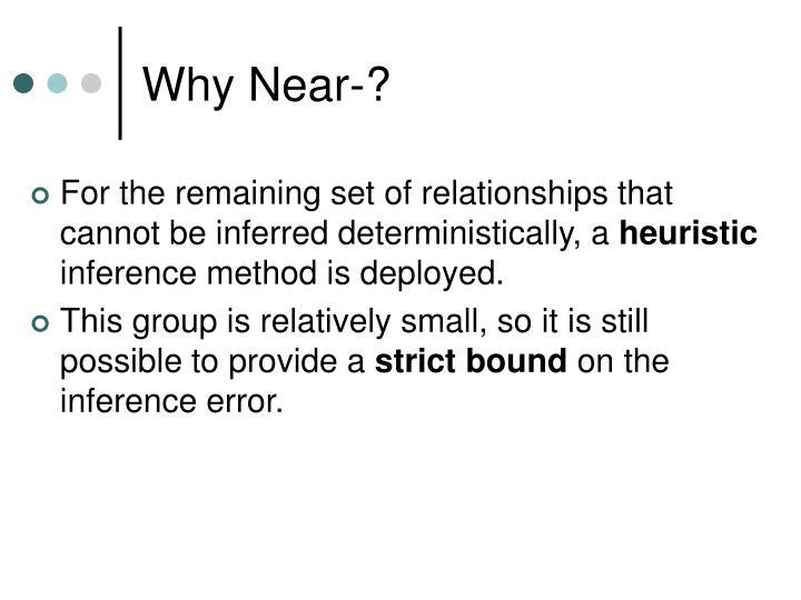 Why Near-?