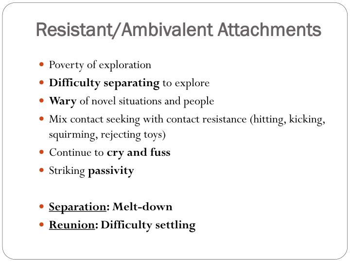 Resistant/Ambivalent Attachments