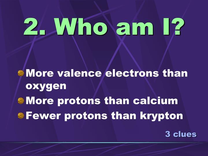 2. Who am I?