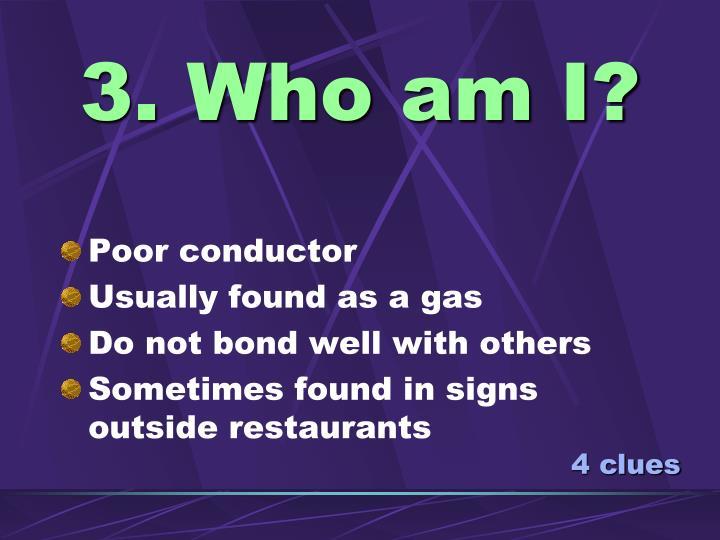 3. Who am I?
