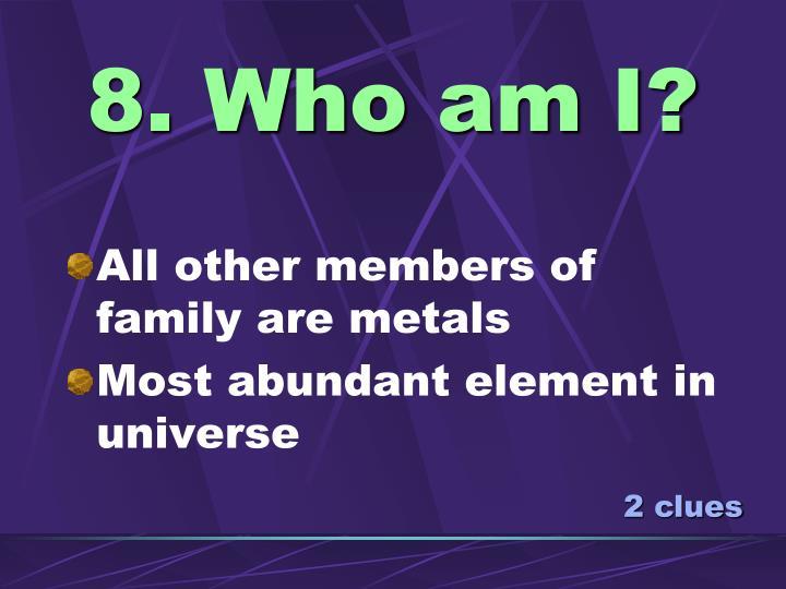 8. Who am I?
