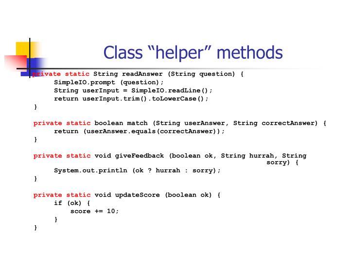 """Class """"helper"""" methods"""