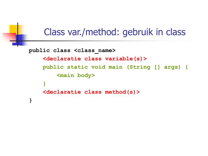 Class var./method: gebruik in class