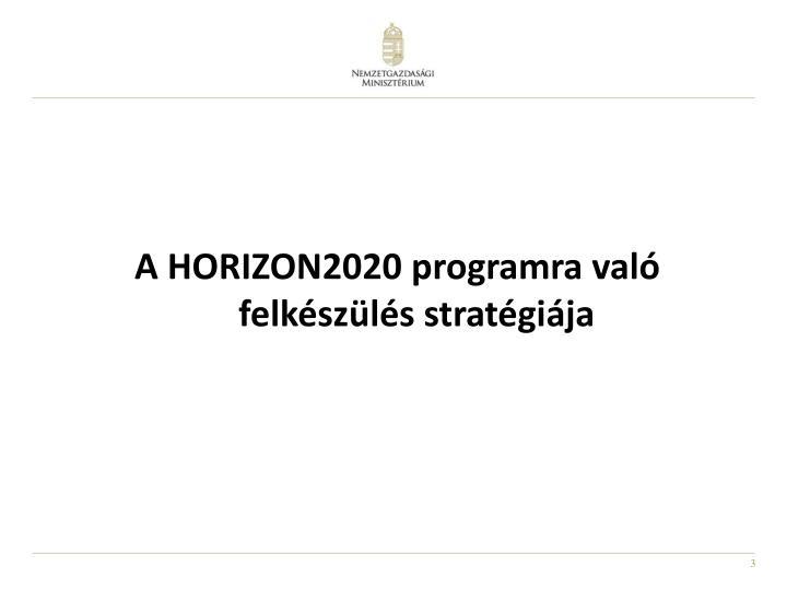 A HORIZON2020 programra való felkészülés stratégiája