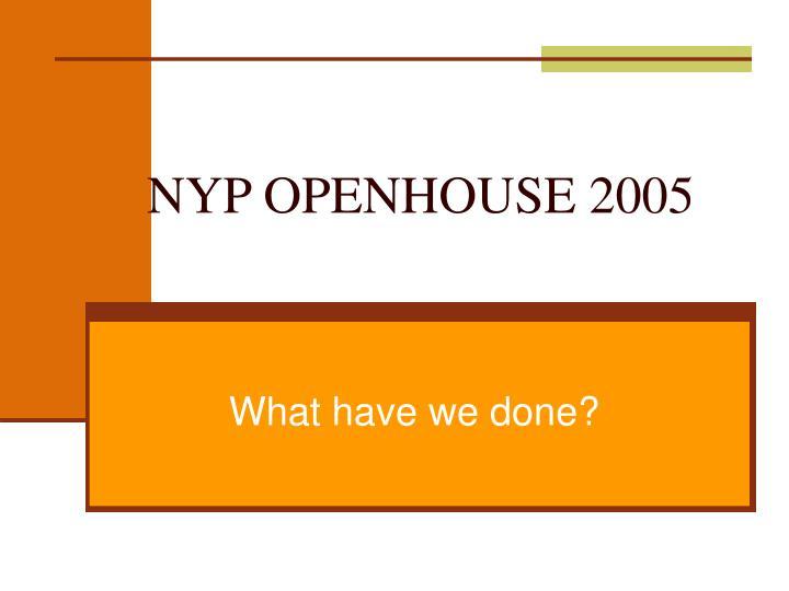 NYP OPENHOUSE 2005