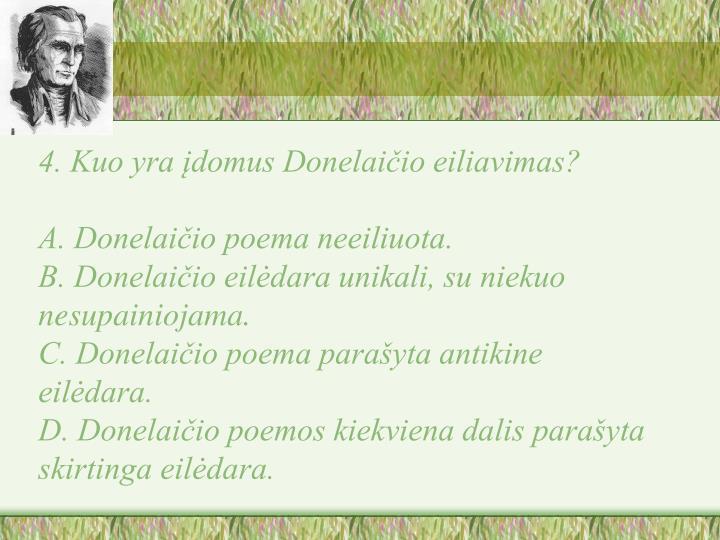 4. Kuo yra įdomus Donelaičio eiliavimas?