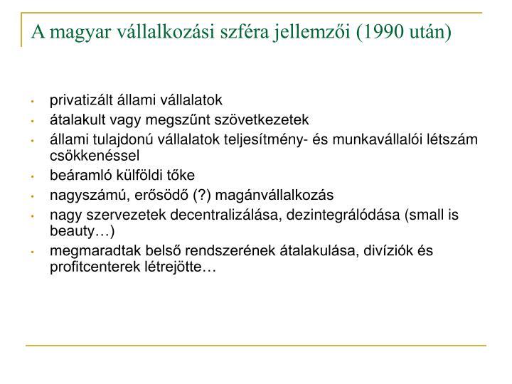 A magyar vállalkozási szféra jellemzői (1990 után)