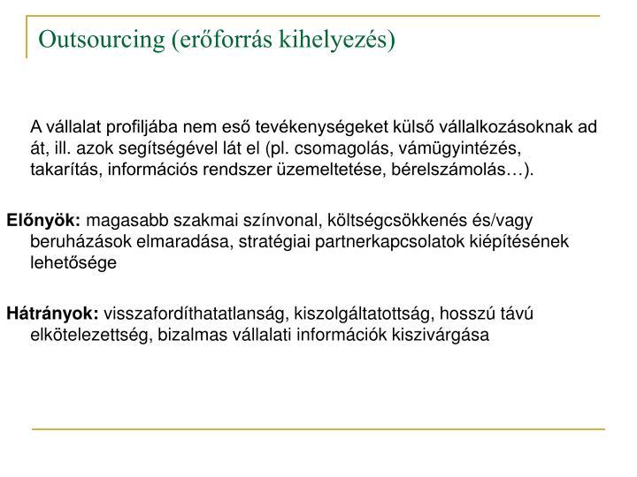 Outsourcing (erőforrás kihelyezés)