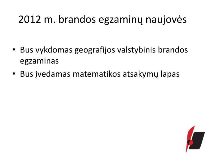 2012 m. brandos egzaminų naujovės