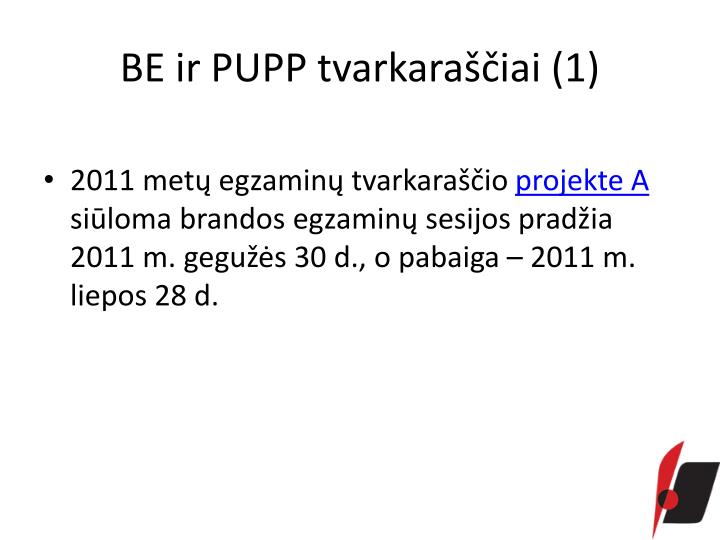 BE ir PUPP tvarkaraščiai (