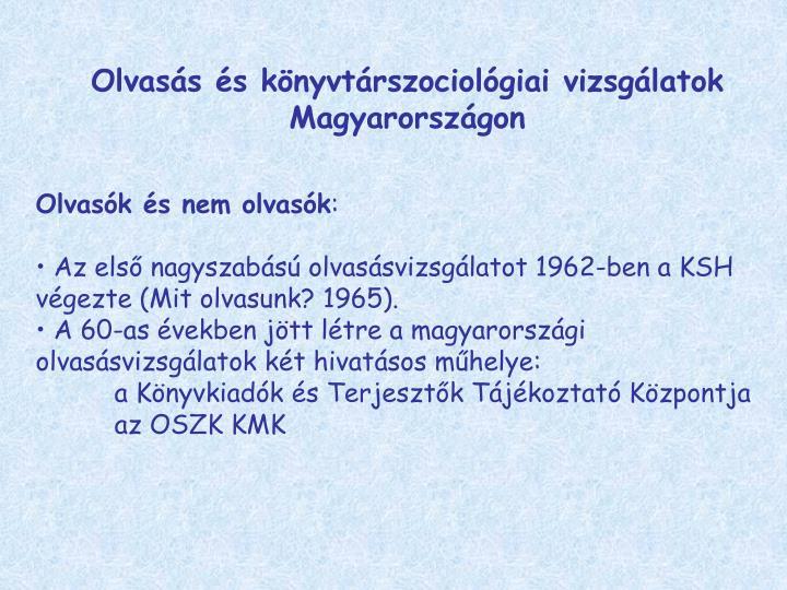 Olvasás és könyvtárszociológiai vizsgálatok Magyarországon