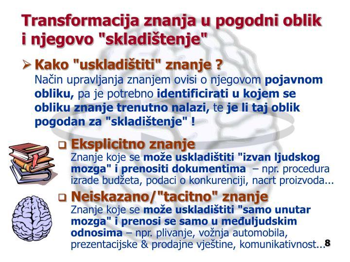 """Transformacija znanja u pogodni oblik i njegovo """"skladištenje"""""""