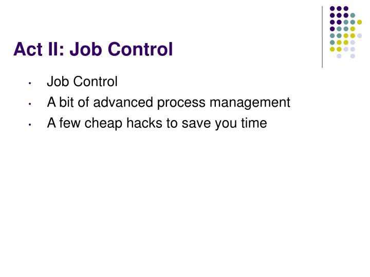 Act II: Job Control