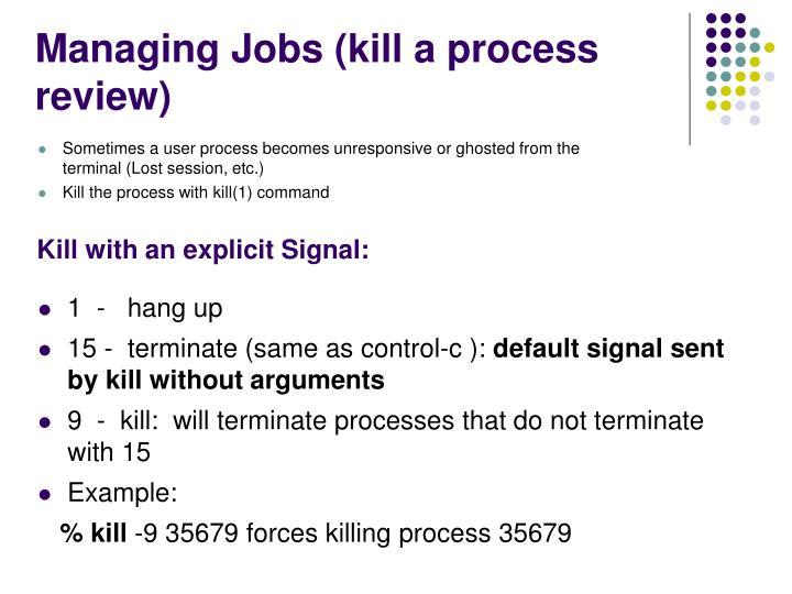 Managing Jobs (kill a process review)