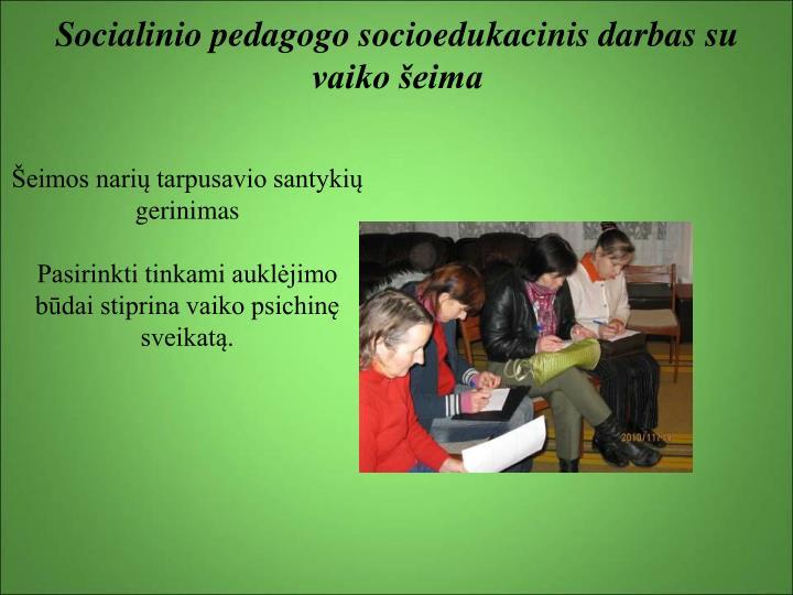 Socialinio pedagogo socioedukacinis darbas su vaiko šeima