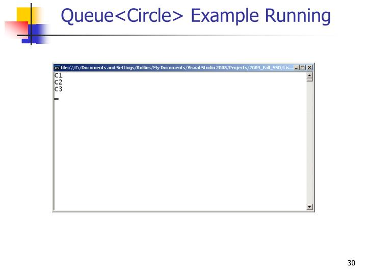 Queue<Circle> Example Running