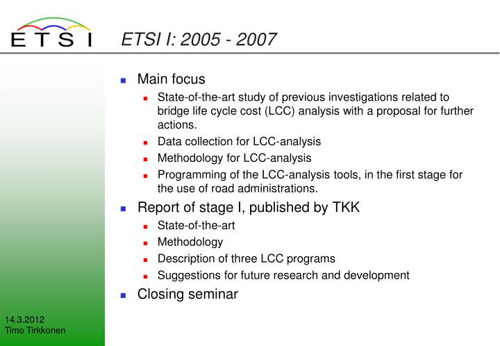 ETSI I: 2005 - 2007