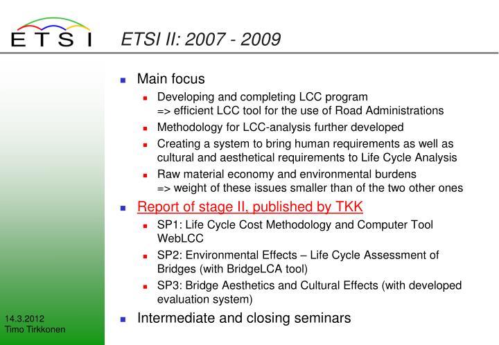 ETSI II: 2007 - 2009