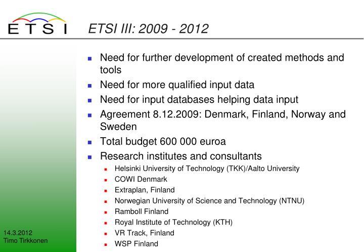 ETSI III: 2009 - 2012