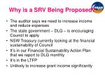 why is a srv being proposed