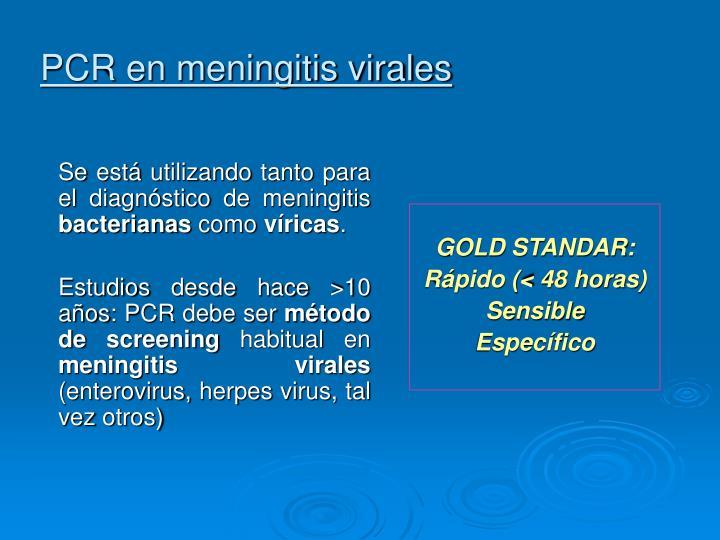 Se está utilizando tanto para el diagnóstico de meningitis