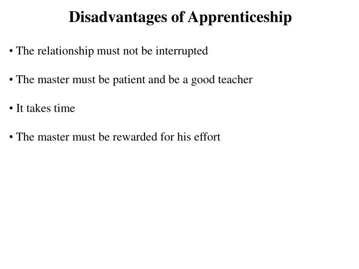 Disadvantages of Apprenticeship