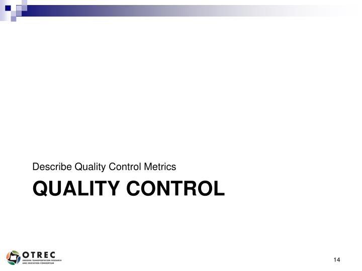 Describe Quality Control Metrics