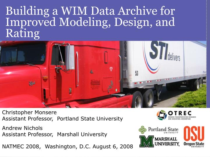 Building a WIM Data Archive for Improved Modeling, Design, and Rating