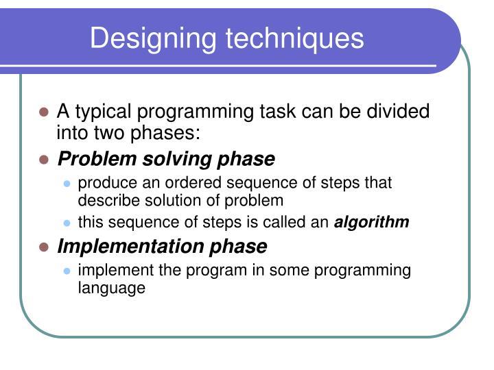 Designing techniques