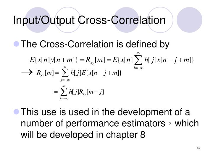 Input/Output Cross-Correlation