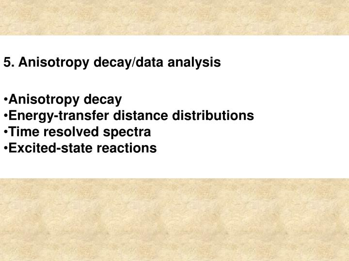 5. Anisotropy decay/data analysis