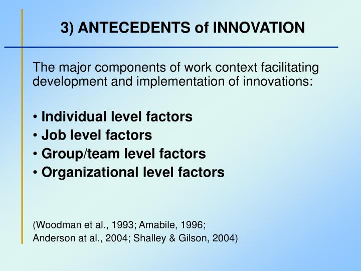 3) ANTECEDENTS of INNOVATION