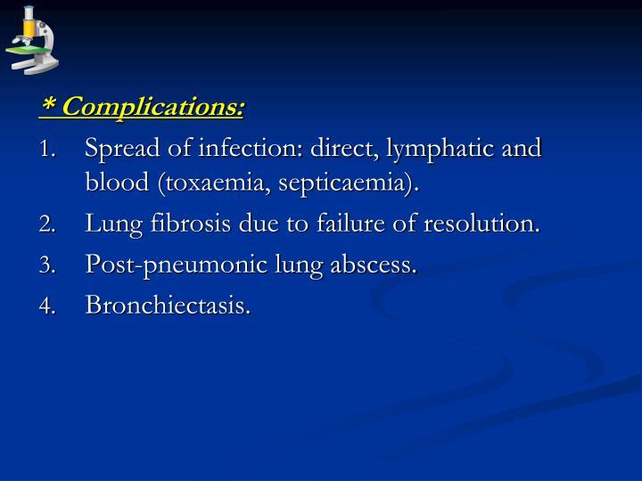 * Complications: