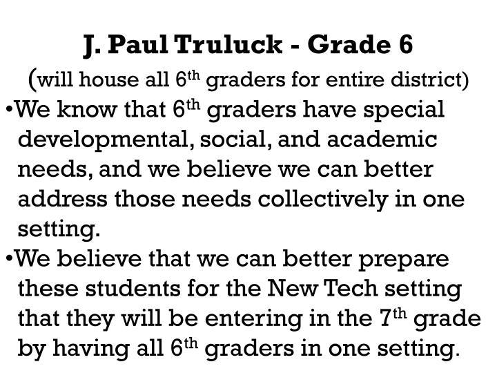 J. Paul Truluck - Grade 6