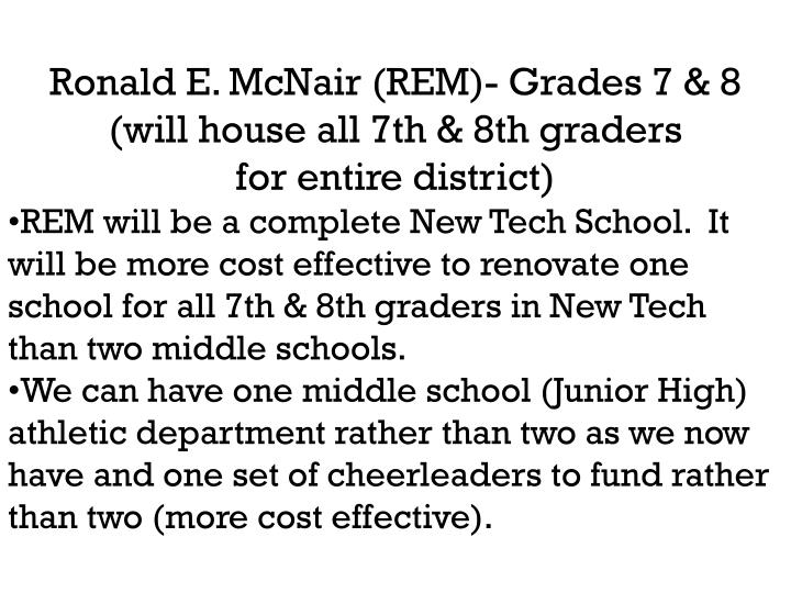 Ronald E. McNair (REM)- Grades 7 & 8 (will house all 7th & 8th graders