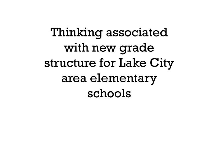 Thinking associated with new grade structure for Lake City area elementary schools
