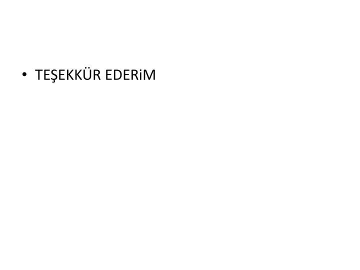 TEŞEKKÜR EDER
