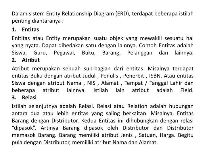 Dalam sistem Entity Relationship Diagram (ERD), terdapat beberapa istilah penting diantaranya :
