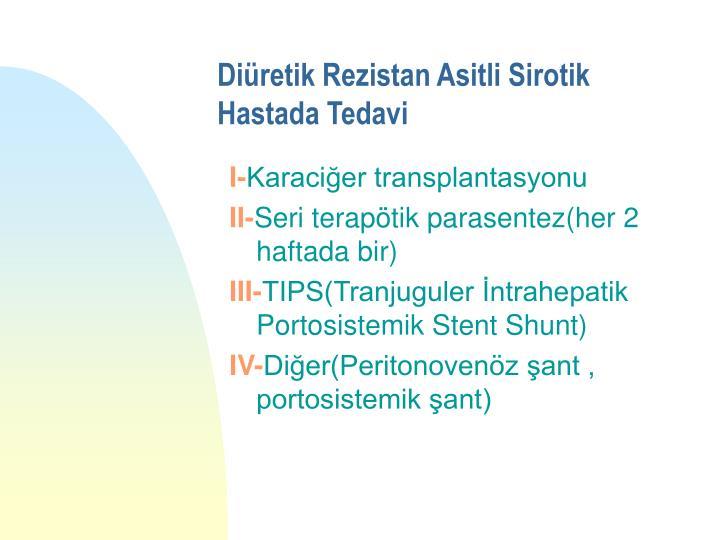 Diüretik Rezistan Asitli Sirotik Hastada Tedavi