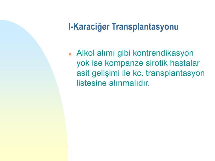 I-Karaciğer Transplantasyonu